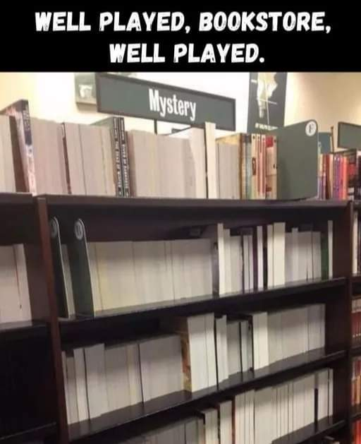 """""""Well played, bookstore, well played."""""""